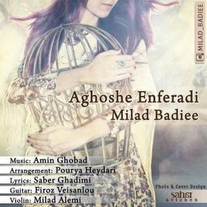 Milad Badiee – Aghoshe Enferadi
