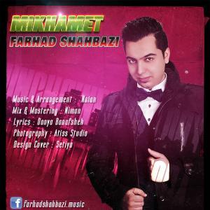 Farhad Shahbazi – Mikhamet
