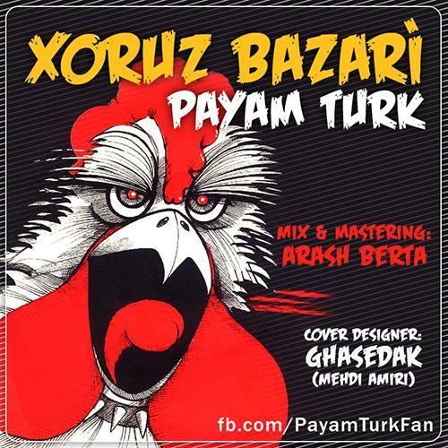 دانلود آهنگ پیمان ترک Xoruz Bazar