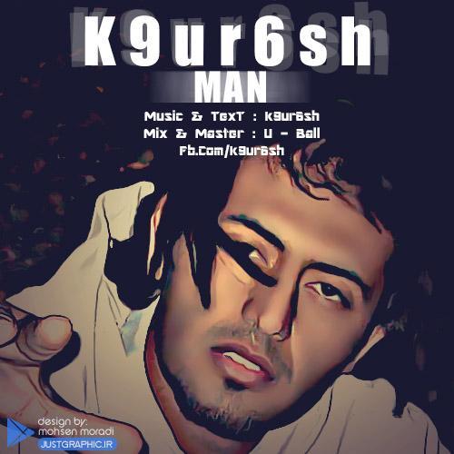 دانلود آهنگ K9ur6sh Man