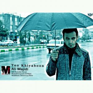 Ali Majidi – Too Khiyaboon