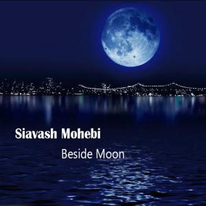 Siavash Mohebi – Beside Moon