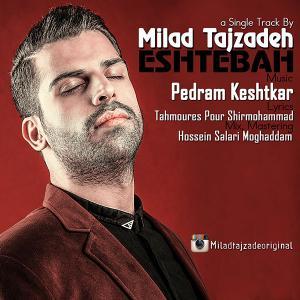 Milad Tajzadeh – Eshtebah