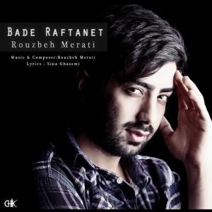 Rouzbeh Merati – Bade Raftanet