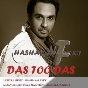 Khashayar Fakki – Das Too Das