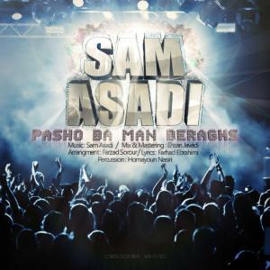 Sam Asadi – Pasho Ba Man Beraghs