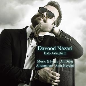 Davood Nazari – Bato Ashegham