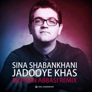 Sina Shabankhani – Jadooye Khas (Mehran Abbasi Remix)