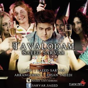 Saeed Sarvar – Tavalodam