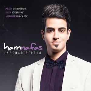 Farshad Sepehr – Ham Nafas