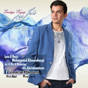 Mohammad Khosrobeygi – Zendegie Royayi