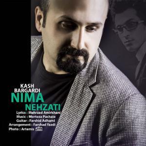 Nima Nehzati – Kash Bargardi