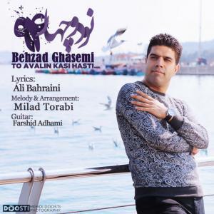 Behzad Ghasemi – To Avalin Kasi Hast