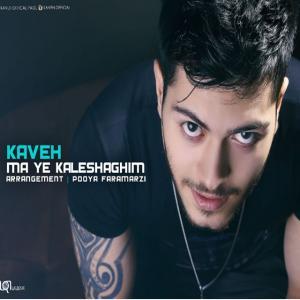 Kaveh – Ma Ye Kale Shaghim