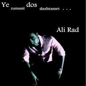 Ali Rad – Ye Zamani Dos Dashtamet