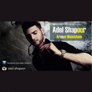 Adel Shapoor – Aroom Nemisham