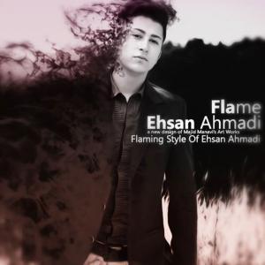 Ehsan Ahmadi – Flame