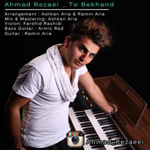 Ahmad Rezaei – To Bekhand