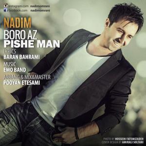 Nadim – Boro Az Pishe Man