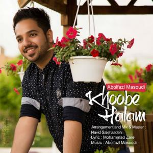 Abolfazl Masoudi – Halam Khobeh