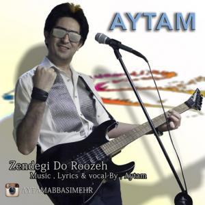 Aytam – Zendegi Do Roozeh
