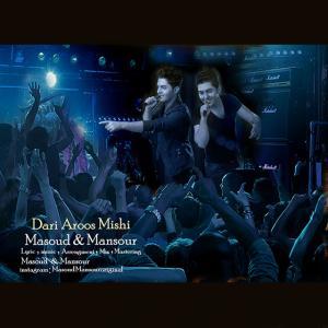 Masoud and Mansour – Dari Aroos Mishi