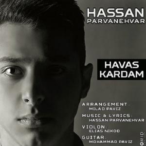 Hasan Parvaneh Var – Havas Kardam