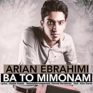 Arian Ebrahimi – Ba To Mimonam
