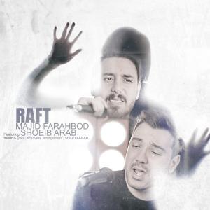 Majid Farahbod – Raft (Ft Shoeib Arab)