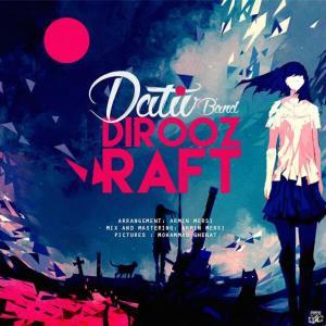 Dativ Band – Dirooz Raft