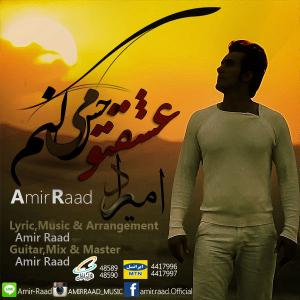 Amir Raad – Eshgheto Hess Mikonam