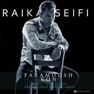 Raika Seifi – Faramoosh Kon