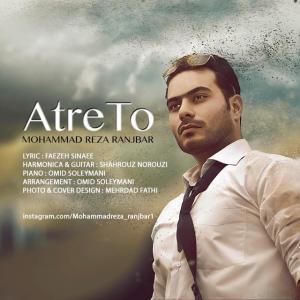 Mohammadreza Ranjbar – Atre To