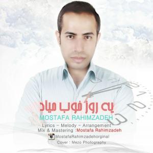 Mostafa Rahimzadeh – Ye Rooze Khub Miyad