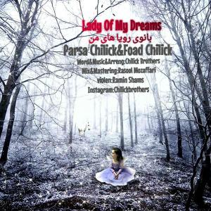 Parsa Chilick and Foad Chilick – Banoye Royahaye Man