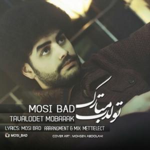 Mosi Bad – Tavalodet Mobarak