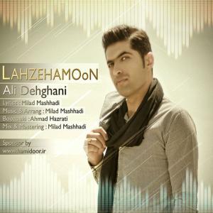 Ali Dehghani – Lahzehamoun
