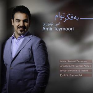 Amir Teymoori – Be Fekre Toam