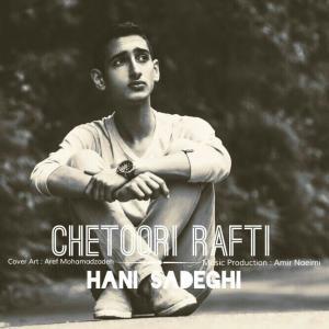 Hani Sadeghi – Chetori Rafti