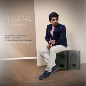 Reza Khayam – Pesarak