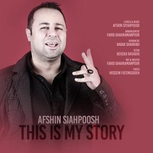Afshin Siahpoosh – This Is My Story