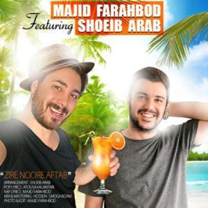 Majid Farahbod – Zire Noore Aftab (Ft Shoeib Arab)