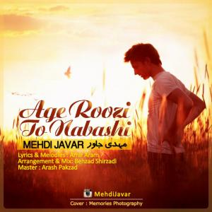 Mehdi Javar – Age Roozi To Nabashi