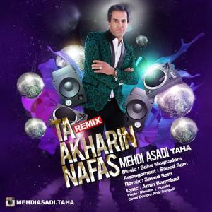 Mehdi Asadi (Taha) – Ta Akharin Nafas (Remix)