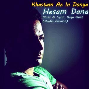 Hesam Dana – Khastam Az In Donya