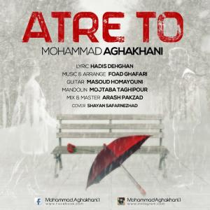 Mohammad Aghakhani – Atre To