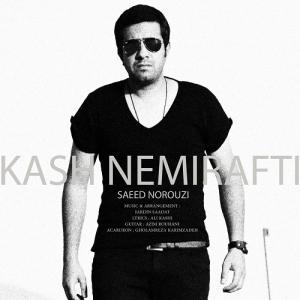Saeed Norouzi – Kash Nemirafti