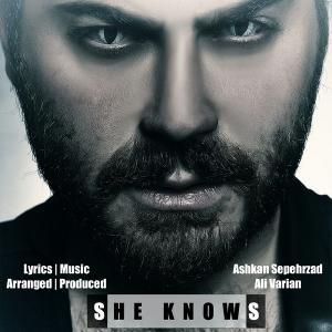 Ashkan Sepehrzad – She Knows