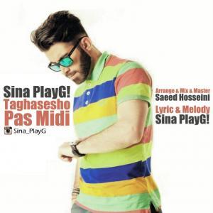 Sina PlayG! – Taghasesho Pas Midi