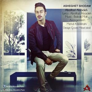 Abolfazl Alizadeh – Asheghet Shodam